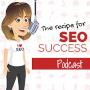 Recipe for SEO Success Podcast